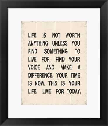 Framed Life is not Worth Anything 1 Print