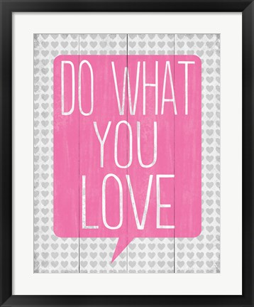Framed Do What You Love 1 Print