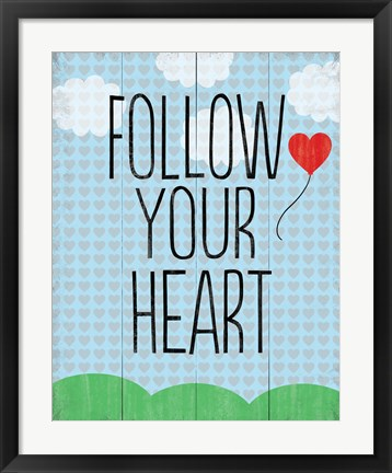 Framed Follow Your Heart 4 Print