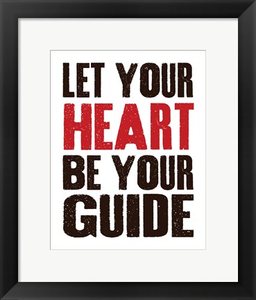 Framed Let Your Heart Be Your Guide 1 Print