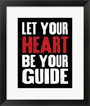 Framed Let Your Heart Be Your Guide 2 Print