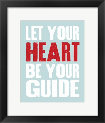 Framed Let Your Heart Be Your Guide 3 Print