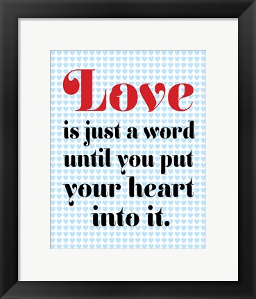 Framed Love is Just A Word 2 Print
