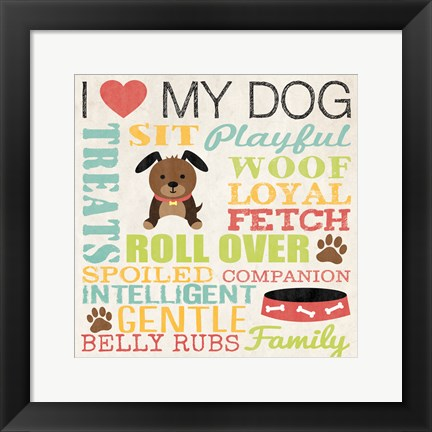 Framed I Love My Dog 3 Print