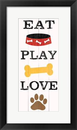 Framed Eat Play Love - Dog 1 Print