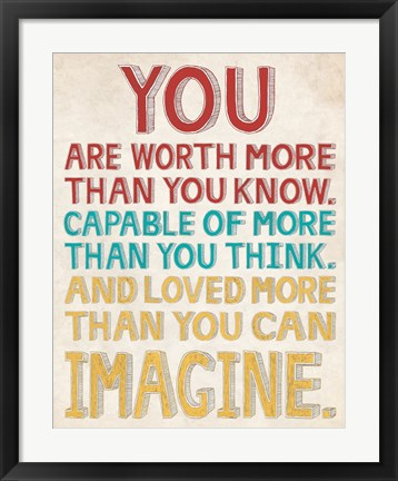 Framed You are Worth More Print