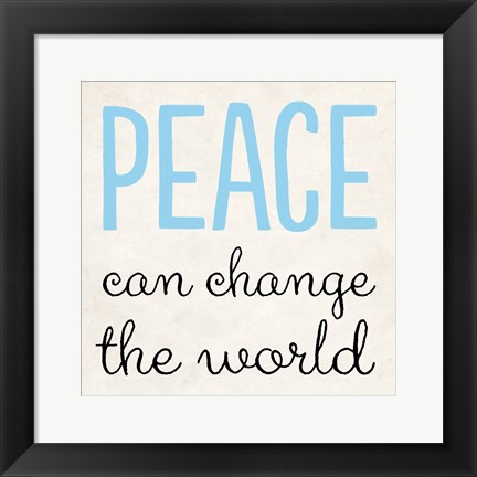 Framed Peace Can Change the World Print