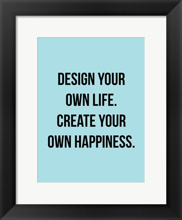 Framed Design Your Own Life 1 Print