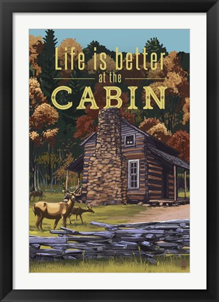 Framed Life Is Better At The Cabin Print