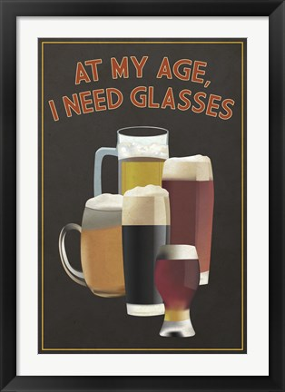 Framed I Need Glasses Of Beer Print