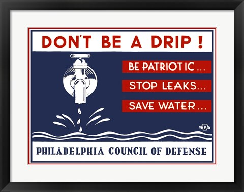 Framed Don't Be a Drip! Print