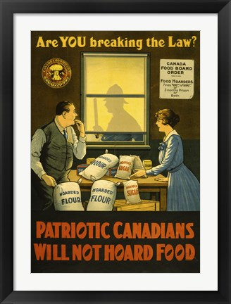 Framed Canadians Will Not Hoard Food Print
