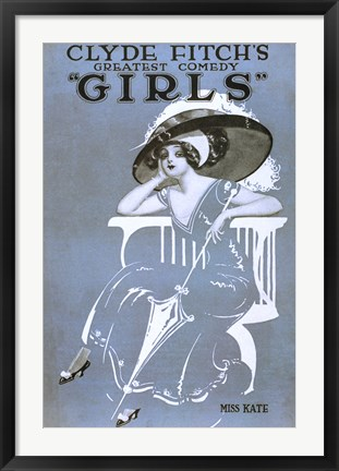 "Framed Clyde Fitch's Greatest Comedy, """"Girls"""" Miss Kate Print"