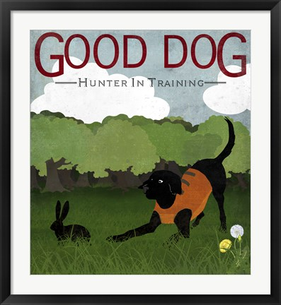 Framed Good Dog Hunter In Training I Print
