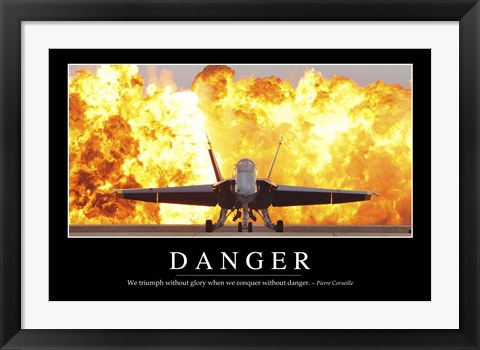 Framed Danger: Inspirational Quote and Motivational Poster Print