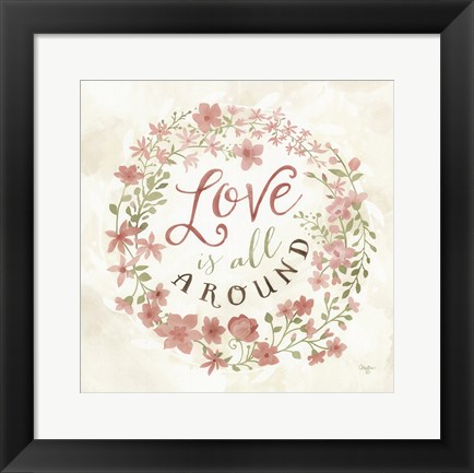 Framed Love is All Around Print