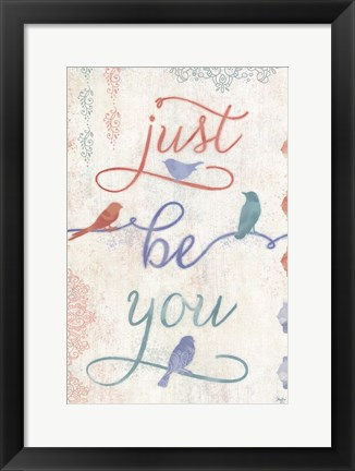 Framed Just Be You Print