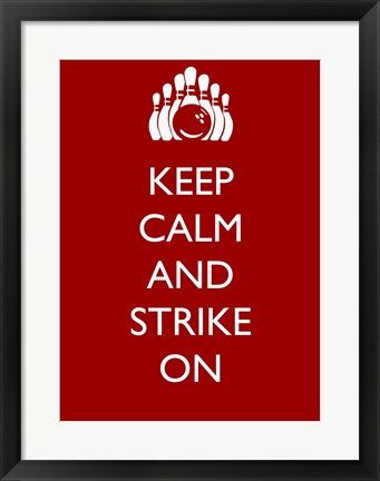 Framed Keep Calm and Strike On Print