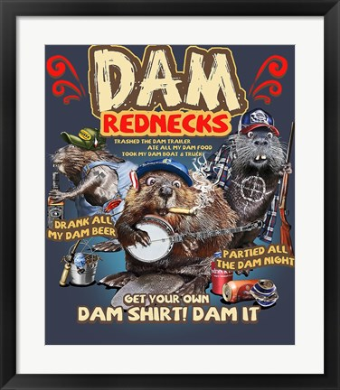 Framed Dam Rednecks Print