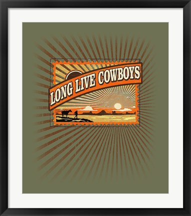 Framed Long Live Cowboys Print