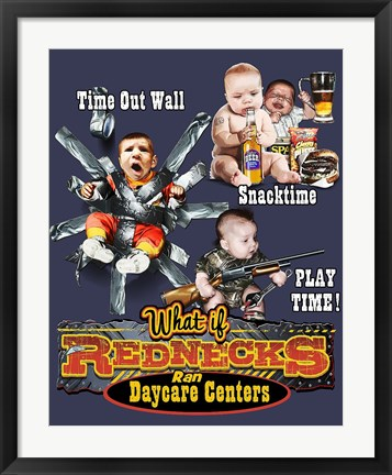 Framed Redneck Daycare Print
