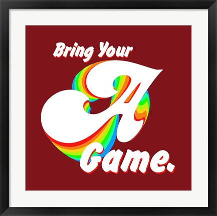 Framed Bring Your A Game Print