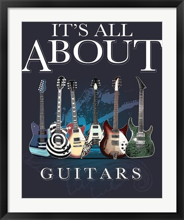 Framed It's All about Guitars Print