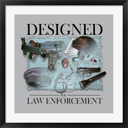 Framed Designed For Law Enforcement Print