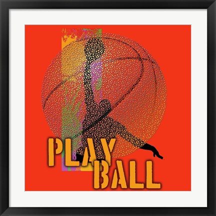 Framed Play Ball Basketball Print