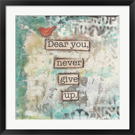 Framed Dear You Never Give Up Print