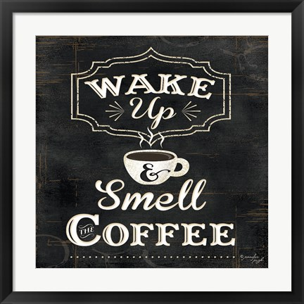 Framed Wake Up and Smell the Coffee Print