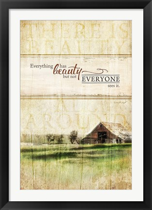 Framed Everything Has Beauty Print