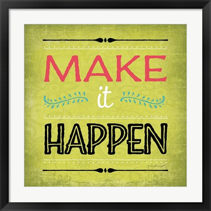 Framed Make It Happen Print