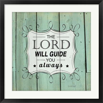 Framed Lord Will Guide You Print