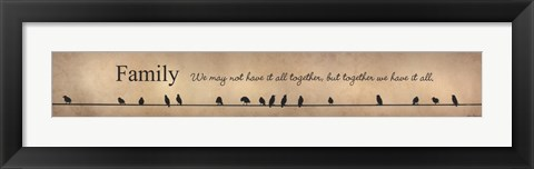 Framed Together We Have It All Print