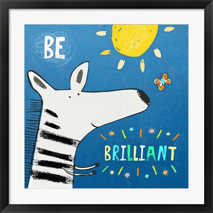 Framed Be Brilliant Print