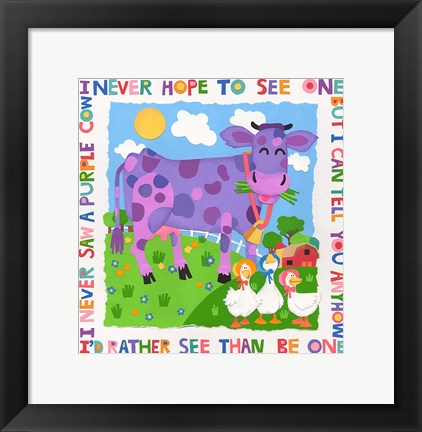 Framed I Never Saw A Purple Cow Print