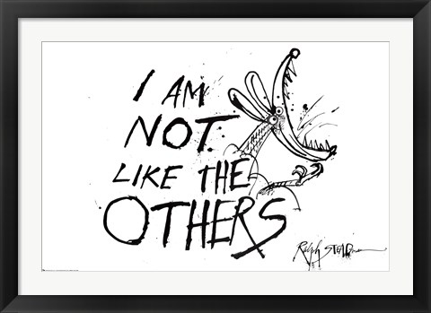 Framed I'm Not Like the Others Print