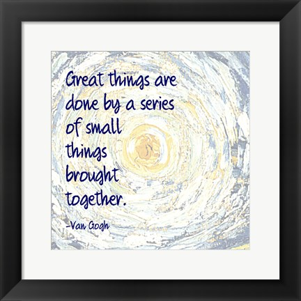 Framed Great Things -Van Gogh Quote 2 Print
