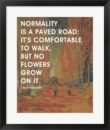 Framed Normality -Van Gogh Quote 2 Print