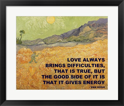 Framed Love Brings -Van Gogh Quote Print