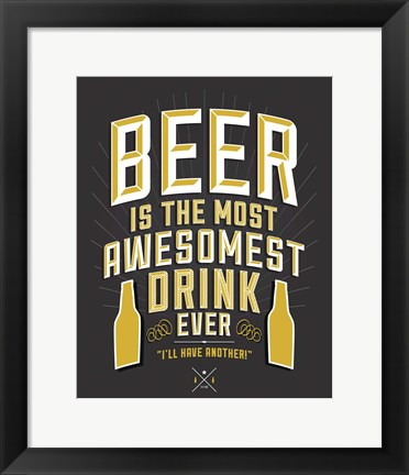 Framed Beer Is The Most Awesomest Print