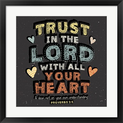 Framed Trust in The Lord Print