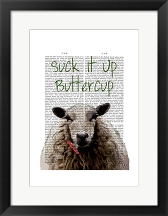 Framed Suck It Up Buttercup Print