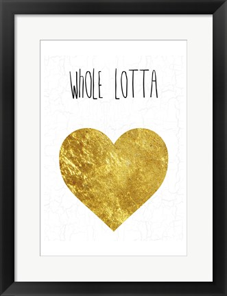 Framed Whole Lotta Love Print