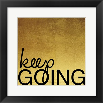 Framed Keep Going Print