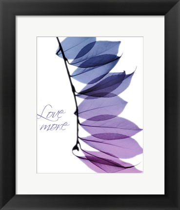 Framed Love More Print