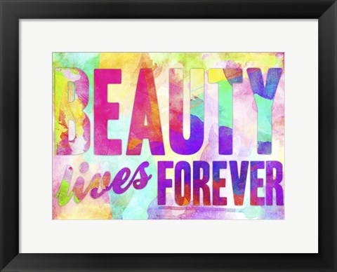 Framed Beauty Lives Forever Print