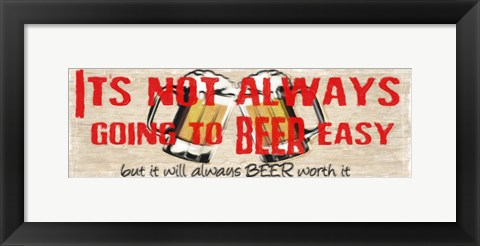 Framed Beer Woth It Print