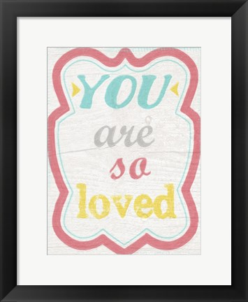 Framed You Are So Loved Print